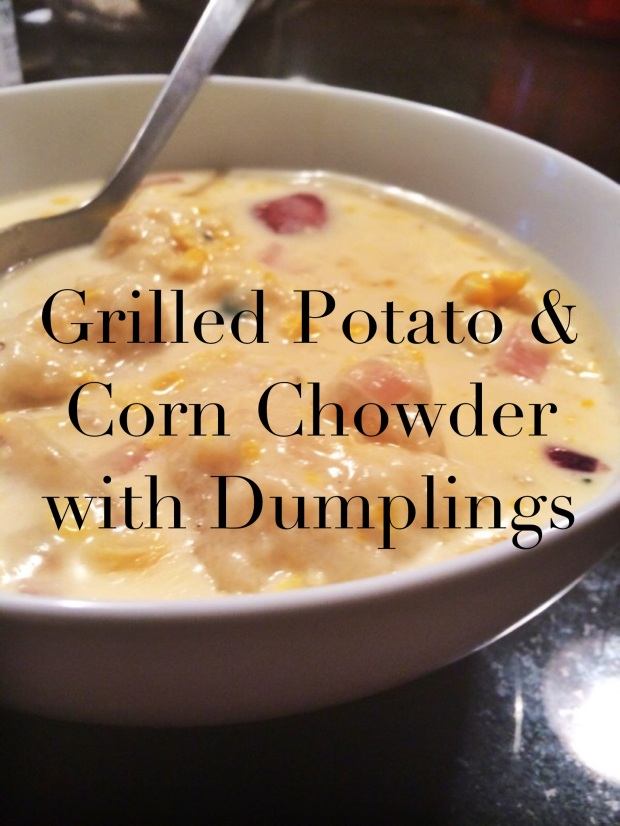 Grilled Potato and Corn Chowder with Dumplings